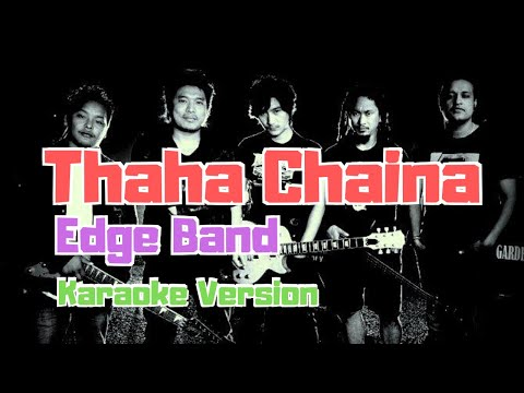 Thaha Chaina - The Edge Band (Karaoke Version)