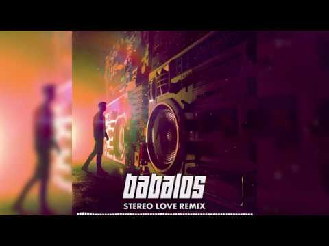 Babalos - Stereo Love Remix