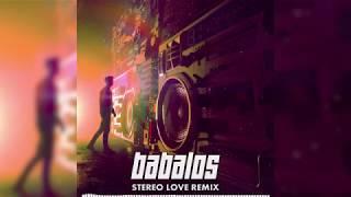 Babalos - Stereo Love Remix