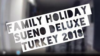 Sueno Deluxe Belek Turkey 2018