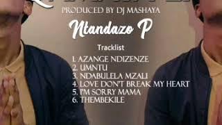 Ntandazo P- Azange NdizenzeProduced by MashayaOfficial Audio
