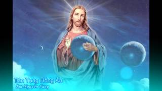 Tán tụng hồng ân - Lm Nguyễn Sang [Thánh ca]