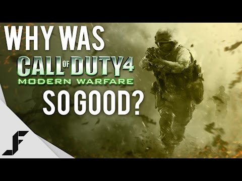 Why was Call of Duty 4 Modern Warfare so good?