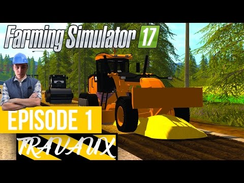 Farming Simulator 17 | Travaux Publics | Episode 1 | Beaucou