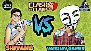 PLAYING COC WITH SHIVANG | GAMING WITH SHIVANG VS VAIBHAV GAMER | CLASH OF CLANS !!
