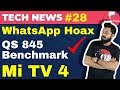 Mi TV 4, WhatsApp Hoax, Apple Watch Sales, Vodafone-Idea Name, QS 845 Benchmarks, MIUI Poll: TTN#28