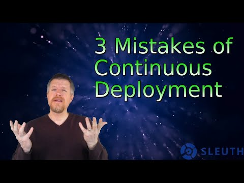 Three Continuous Deployment mistakes and how to avoid them
