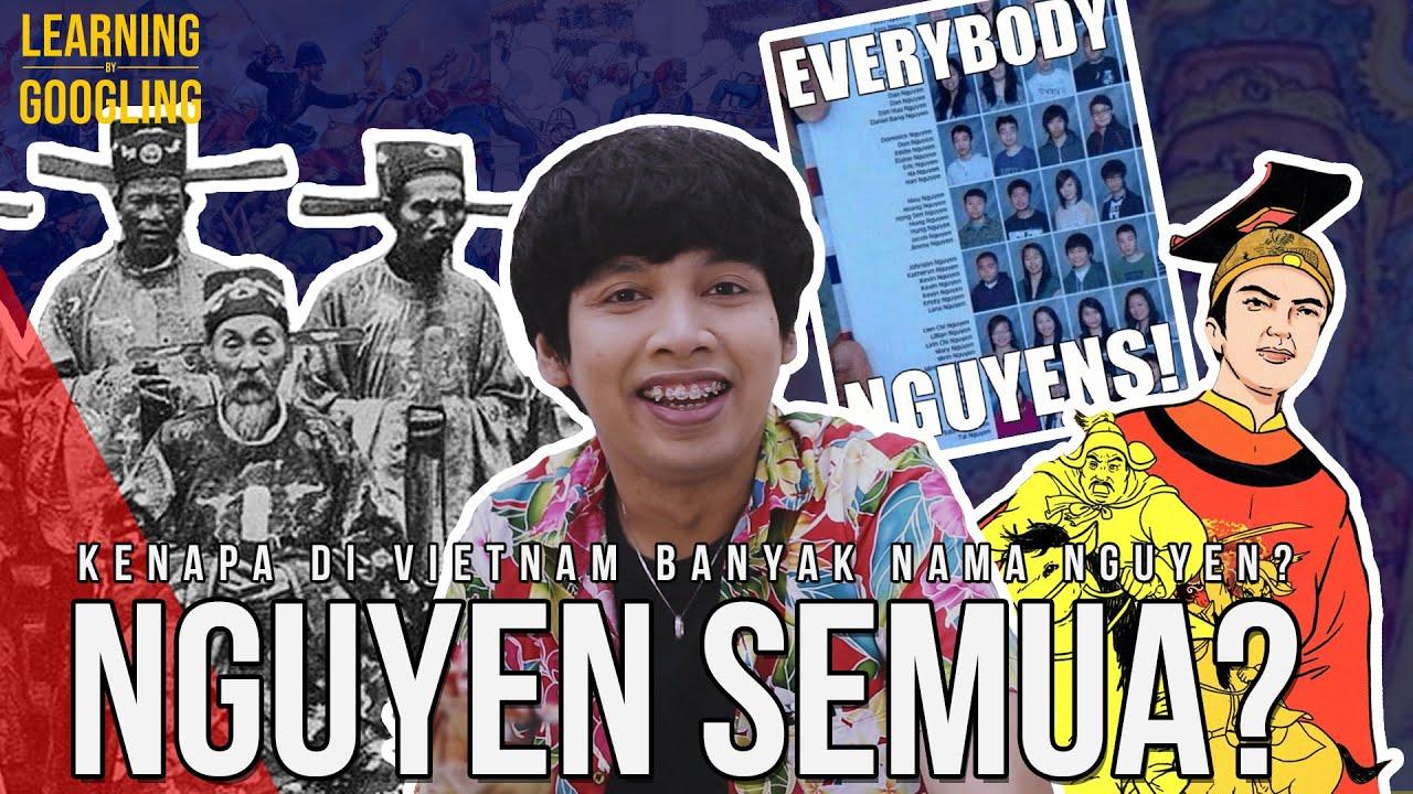Download Kenapa Orang Vietnam Namanya Pada Nguyen? | Learning By Googling #29
