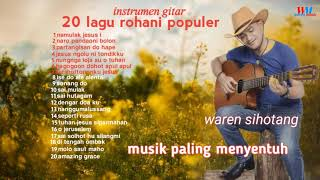 lagu rohani penyejuk hati non stop (akustik gitar waren sihotang)