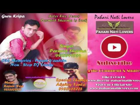 Natti Blast NonStop Dj Tracks Old Memories Purani Yaadein 2017 - Parmod Sharma - Pahari Nati Lovers