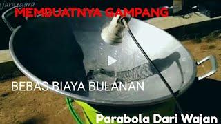 Tutorial Membuat Parabola Dengan Wajan (ninmedia)