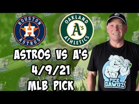 Houston Astros vs Oakland A's 4/9/21 MLB Pick and Prediction MLB Tips Betting Pick