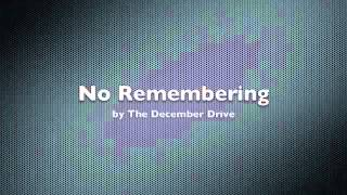 No Remembering December Drive