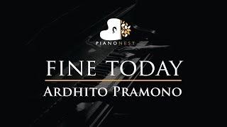 Ardhito Pramono - fine today - Piano Karaoke Instrumental Cover with Lyrics