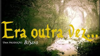 "Video Bistrô 33: ""Era outra vez..."" Trailer download MP3, 3GP, MP4, WEBM, AVI, FLV November 2017"