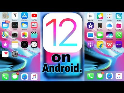 How To Get IOS 12 Look In Any Android Device || Latest October 2018.