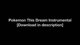 "Pokemon ""This Dream"" Advanced Challenge Theme - [Instrumental]"