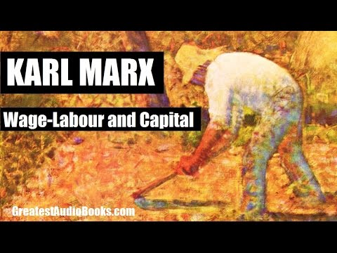WAGE LABOUR AND CAPITAL by KARL MARX  FULL Book  GreatestBooks.com