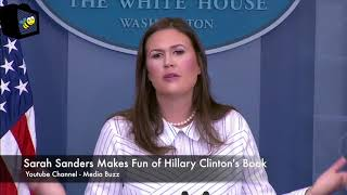 Sarah Sanders Makes Fun of Hillary Clinton's Book.