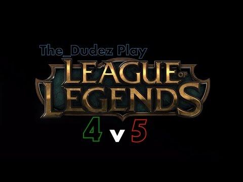 league of legends 4v5 W/ The_Dudez
