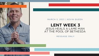 Lent Week 3 | Jesus Heals A Lame Man At The Pool of Bethesda | Kevin Queen