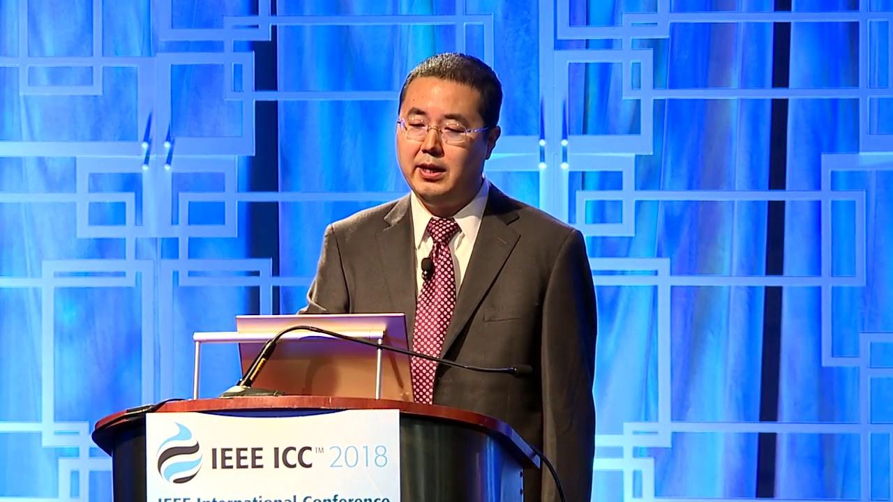 IEEE ICC 2018 // Keynote: YongXing Zhou, Bring 5g Into Reality