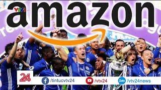 Nhà đài đau đầu vì Facebook và Amazon đi mua bản quyền bóng đá - Tin Tức VTV24