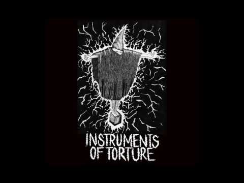 INSTRUMENTS OF TORTURE - S/T [2016]