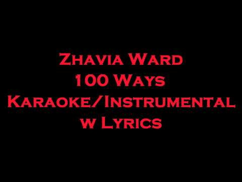 Zhavia Ward - 100 Ways KaraokeInstrumental w