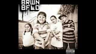 BRWN BFLO- Never Been Gone