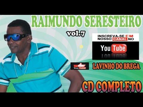 Raimundo Seresteiro Vol.7 Cd Completo# O Melhor De Todos Os Tempos.