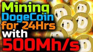 Dogecoin Mining For 24hrs 500mhs