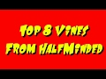 Top 8 Vines From Half Minded | Must Watch |