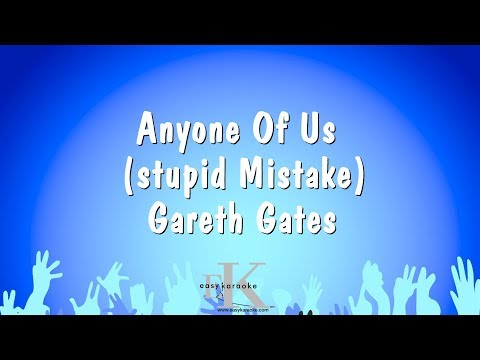 Anyone Of Us (stupid Mistake) - Gareth Gates (Karaoke Version)