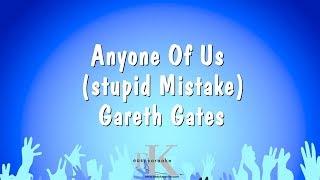 Anyone Of Us stupid Mistake Gareth Gates Karaoke Version