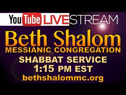 Beth Shalom Messianic Congregation Live 10-21-2017