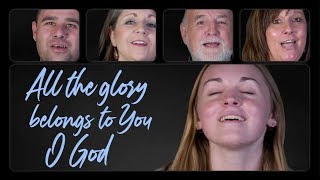 """All the Glory Belongs to You"" Praise and Harmony. Resurrecting God"
