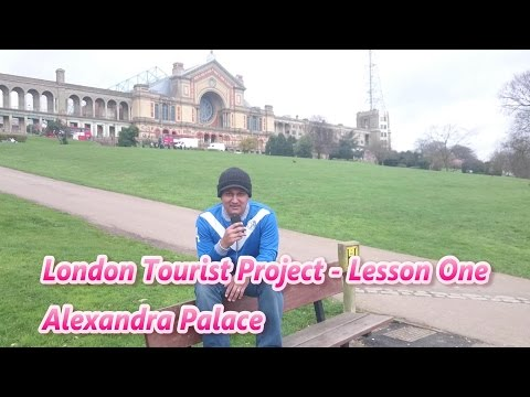 London Tourist Guide  English Lessons - Alexandra Palace