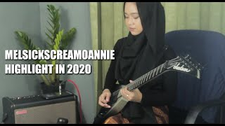 MelSickScreamoAnnie Highlight in 2020
