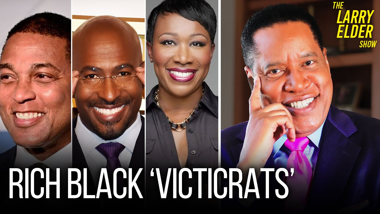 Rich Black Talking Heads Who Say America is Keeping Black People Down | Larry Elder Show