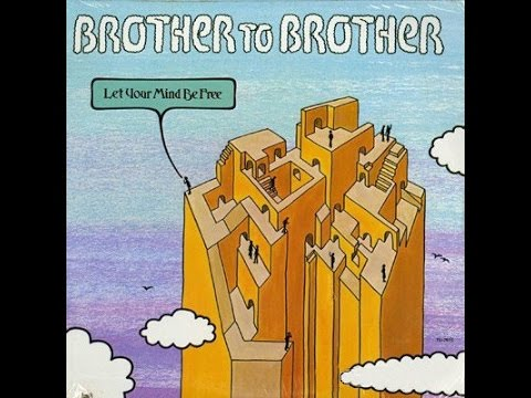 Brother to Brother  Let Your Mind Be Free full album