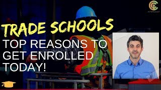 Trade School Can Help: Top Reasons to Get Enrolled Today