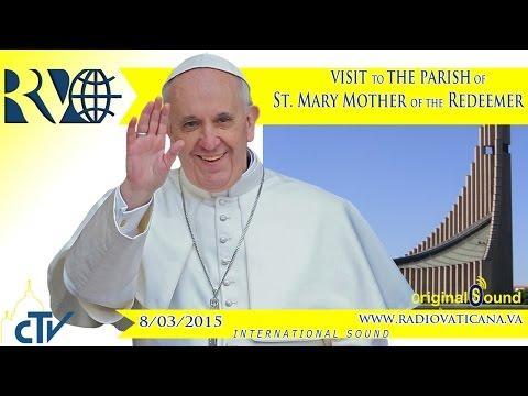 Visit to the Parish of St. Mary Mother of the Redeemer - 2015.03.08