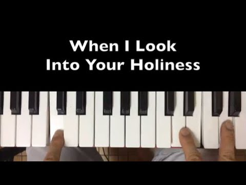 When I Look Into Your Holiness How To Play Video Youtube