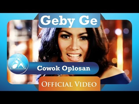 Geby Ge - Cowok Oplosan (Official Video Clip)