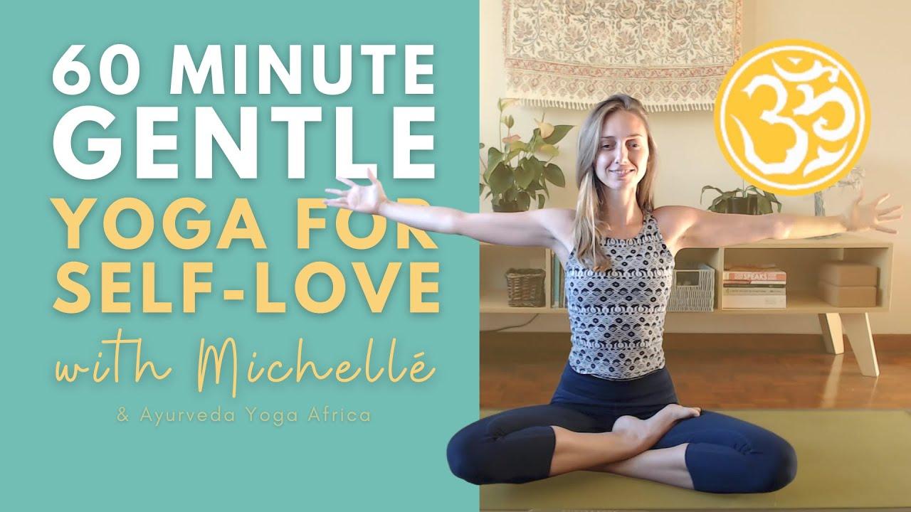 Gentle Yoga for Self-Love (60 min) | Hatha Yoga Class | Ayurveda Yoga with Michellé