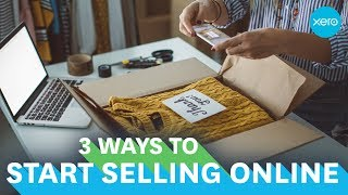 How to sell online: 3 ways to get started | Small Business Guides | Xero