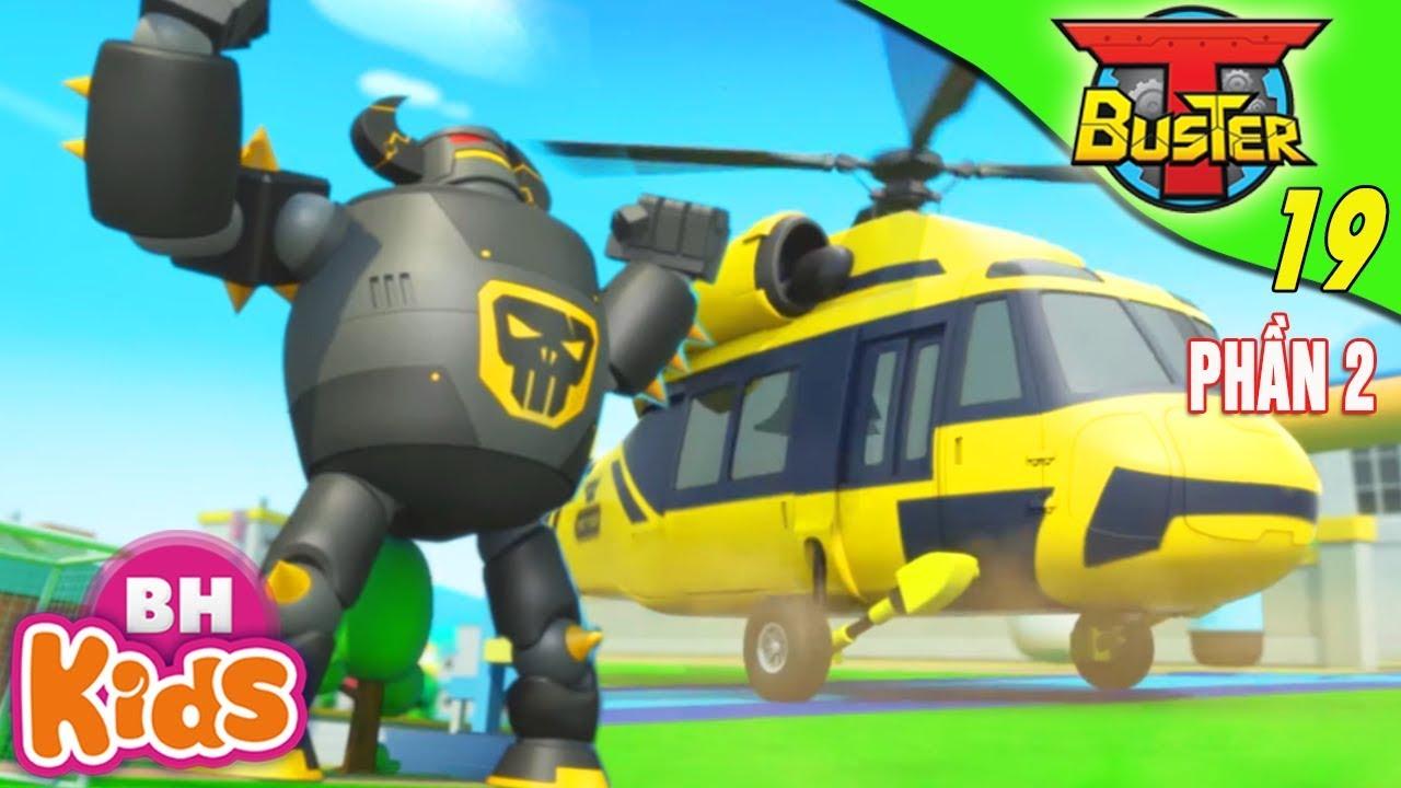 ROBOT Người Máy T-Buster [Phần 2 - Tập 19]: Robot Khổng Lồ | Phim Hoạt Hình Hay Nhất 2019