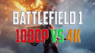 Battlefield 1 1080p vs 4K – GRAPHICS QUALITY COMPARISON TEST - PC GAMEPLAY /WINDOWS 10/