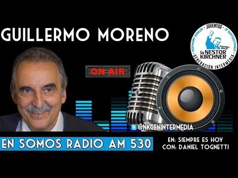 Guillermo Moreno Y Daniel Tognetti  En Somos Radio AM 530 11/11/19